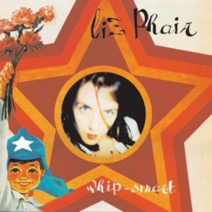Liz Phair – Whip-Smart; Whitechocolatespaceegg; Liz Phair (Vinyl Re-releases)