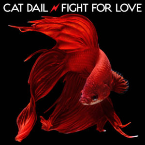 Cat Dail releases Fight For Love