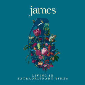 James – Living in Extraordinary Times (Infectious/BMG)