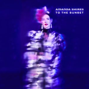 Amanda Shires – To The Sunset (CD)