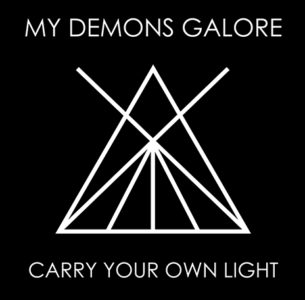 "My Demons Galore ""Carry Your Own Light"""