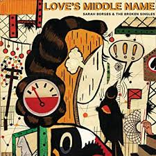 Sarah Borges & the Broken Singles – Love's Middle Name (CD)