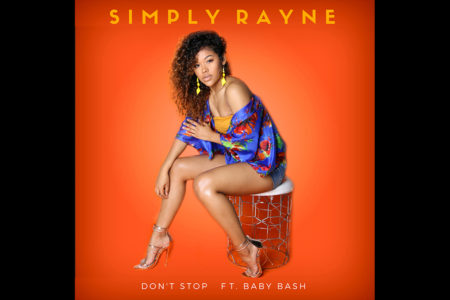 "Simply Rayne ""Don't Stop"" ft. Baby Bash"