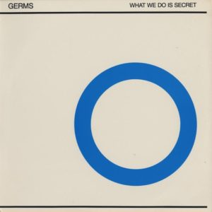 THE GERMS – What We Do Is Secret [RSD Black Friday Vinyl]