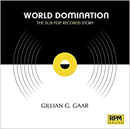 World Domination: The Sub Pop Records Story (RPM Series)
