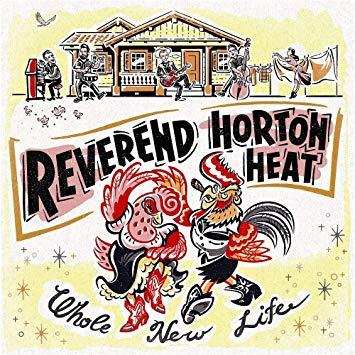 Reverend Horton Heat – Whole New Life
