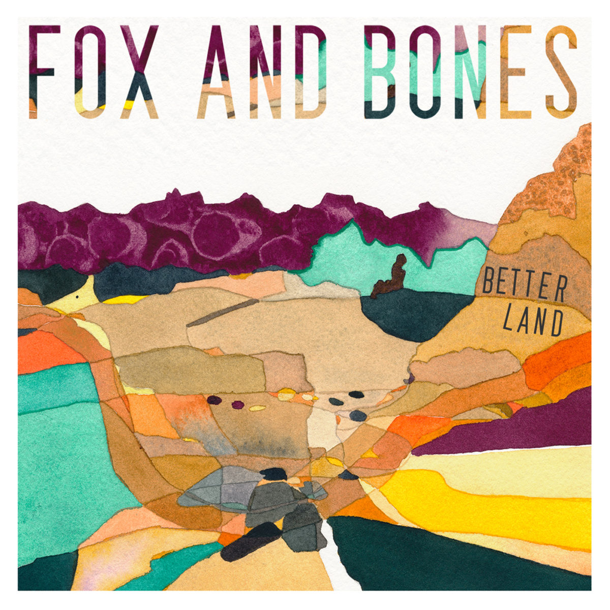 Fox and Bones – Better Land