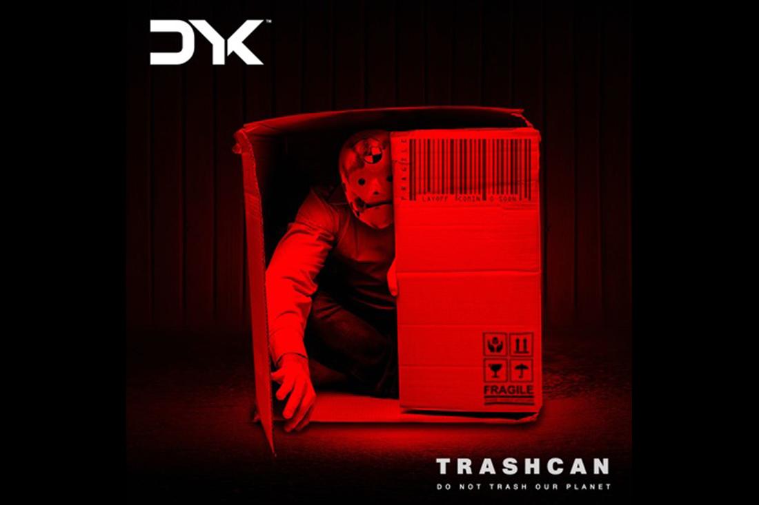 """DYK """"Trashcan"""""""