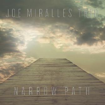 Joe Miralles Trio – Narrow Path