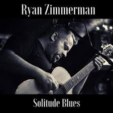 Ryan Zimmerman – Solitude Blues