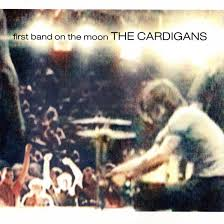 The Cardigans – First Band on the Moon [Remastered Vinyl Re-Issue]