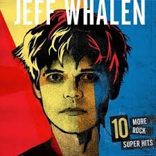Jeff Whalen – 10 More Rock Super Hits