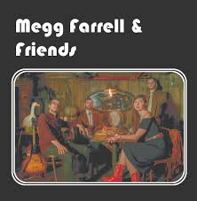 Megg Farrell & Friends – Self-Titled (Self-Released)