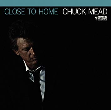 Chuck Mead – Close To Home
