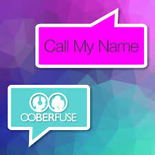 """Ooberfuse's """"Call My Name"""""""
