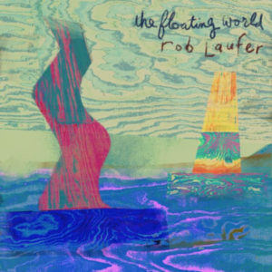 Rob Laufer – The Floating World (CD)