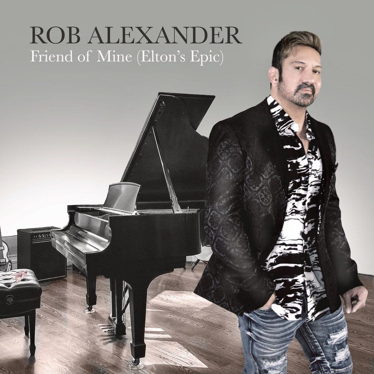 "Rob Alexander's ""Friend of Mine (Elton's Epic)"""
