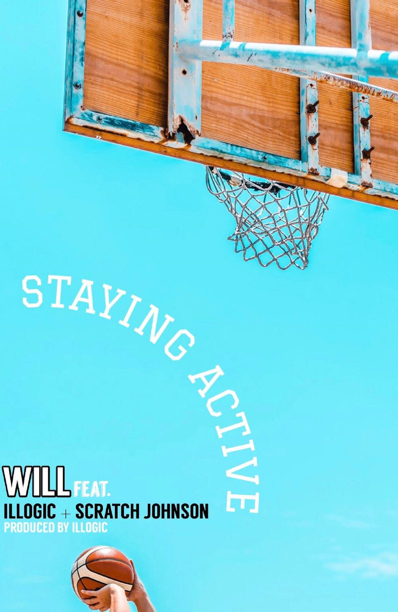 Will – Staying Alive (feat. Illogic + Scratch Johnson)