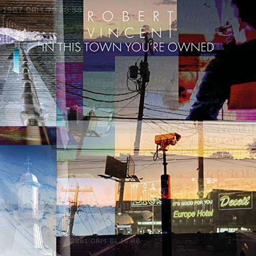 Robert Vincent – In This Town You're Owned (CD)