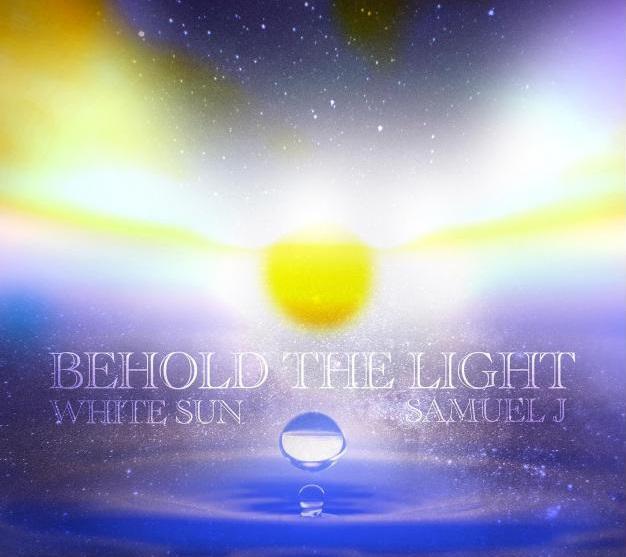 White Sun – Behold the Light