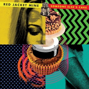RedJacketMine_SomeoneElsesCake