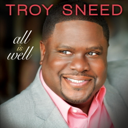 Troy Sneed All is well press